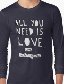 All You Need Is Love, Long Sleeve T-Shirt