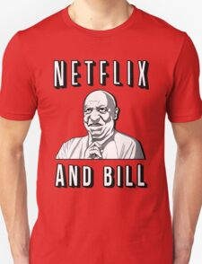 Netflix and Bill  T-Shirt