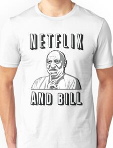 Netflix and Bill  Unisex T-Shirt