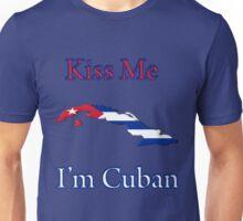 Kiss Me I'm Cuban Unisex T-Shirt