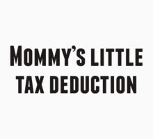 Mommy's Little Tax Deduction by ReallyAwesome