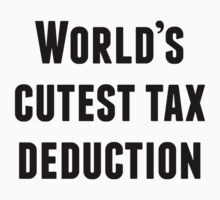 World's Cutest Tax Deduction by ReallyAwesome