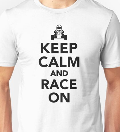 Keep calm and race on Unisex T-Shirt