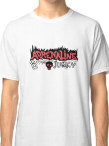 Adrenaline Junky  Classic T-Shirt