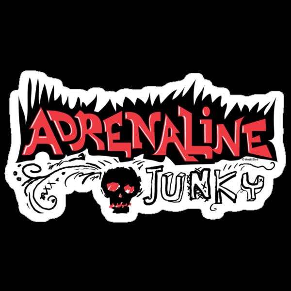 Adrenaline Junky  by Andi Bird
