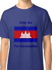 Kiss Me I'm Cambodian Classic T-Shirt