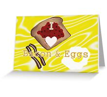 I Love Bacon And Eggs Greeting Card