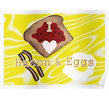 I Love Bacon And Eggs Poster