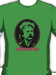 ROWSDOWER! T-Shirt
