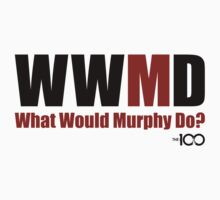 The 100 - What Would Murphy Do? by BadCatDesigns
