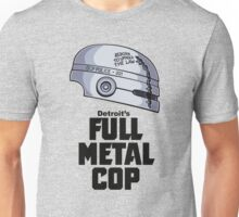 Full Metal Cop Unisex T-Shirt