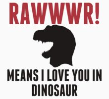 Rawwwr Means I Love You In Dinosaur One Piece - Long Sleeve