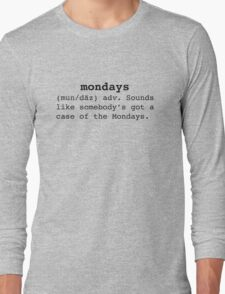 Case of the Mondays Long Sleeve T-Shirt