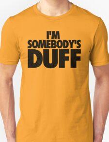 I'M SOMEBODY'S DUFF Unisex T-Shirt