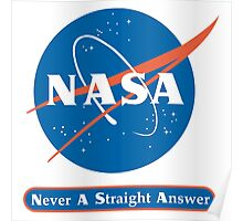 NASA Never A Straight Answer Poster