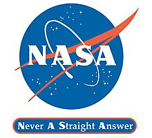 NASA Never A Straight Answer Photographic Print