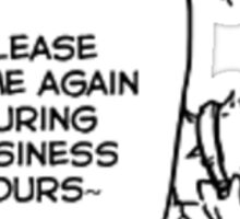 Tsukki - Business Hours Sticker