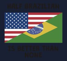 Half Brazilian Is Better Than None One Piece - Long Sleeve