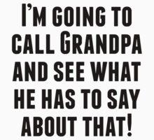 I'm Going To Call Grandpa Kids Tee