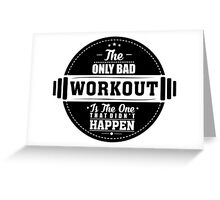 Bad Workout Gym Fitness Quote Greeting Card