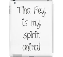 Tina Fey is my spirit animal iPad Case/Skin