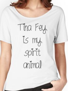 Tina Fey is my spirit animal Women's Relaxed Fit T-Shirt