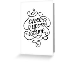 Once Upon A Time. Greeting Card