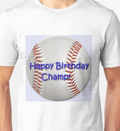 Birthday Baseball Champ Unisex T-Shirt