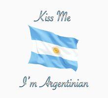 Kiss Me I'm Argentinian Unisex T-Shirt