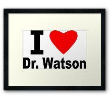 I Love Doctor Watson Framed Print