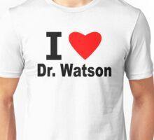 I Love Doctor Watson Unisex T-Shirt
