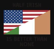 Half Irish Is Better Than None One Piece - Long Sleeve