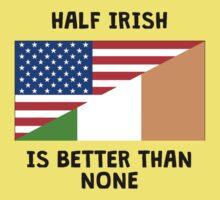Half Irish Is Better Than None Baby Tee