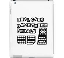 real cars have three pedals iPad Case/Skin