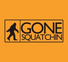 Gone squatchin by personalized