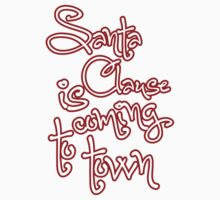 Santa Clause is coming to town!  Kids Tee