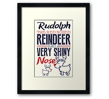 Rudolph the red nosed reindeer had a very shiny nose!  Framed Print