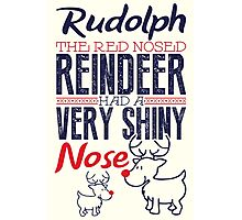 Rudolph the red nosed reindeer had a very shiny nose!  Photographic Print