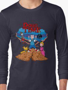 Doug Time. Long Sleeve T-Shirt