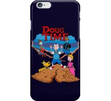 Doug Time. iPhone Case/Skin