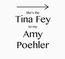 Tina to my Amy Women's Fitted Scoop T-Shirt