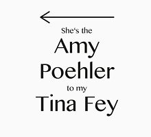 Amy to my Tina Women's Fitted Scoop T-Shirt