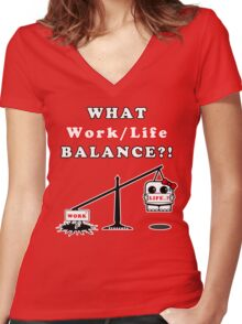 WHAT Work/Life Balance?! (Dark Tees) Women's Fitted V-Neck T-Shirt