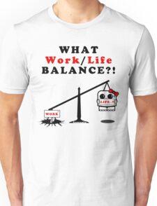 WHAT Work/Life Balance?! (Light Tees) T-Shirt