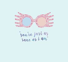 You're just as sane as i am. by Danielly Cunha