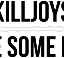 Killjoys, make some noise Sticker