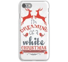 I'm dreaming of a white christmas! iPhone Case/Skin