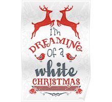 I'm dreaming of a white christmas! Poster
