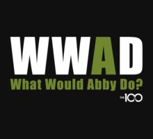 The 100 - What Would Abby Do? by BadCatDesigns