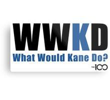 What Would Kane Do? Metal Print